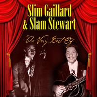 Slim Gaillard, Slam Stewart - The Very Best Of