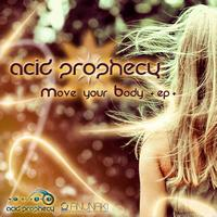 Acid Prophecy - Acid Prophecy - Move your body ep