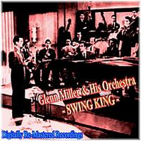 Glenn Miller & His Orchestra - Swing King
