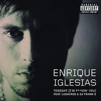 Enrique Iglesias - Tonight (Explicit)