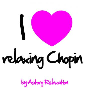 Various Artists - I Love Relaxing Chopin