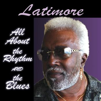 Latimore - All About the Rhythm and the Blues