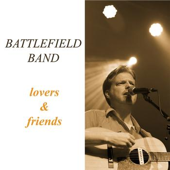 Battlefield Band - Lovers And Friends