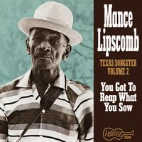 Mance Lipscomb - You Got To Reap What You Sow