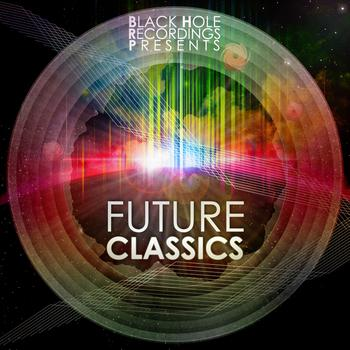 Various Artists - Black Hole Recordings presents Future Classics