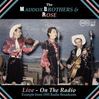 Maddox Brothers & Rose - Live On The Radio