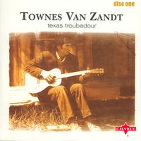Townes Van Zandt - Texas Troubadour - Volume One