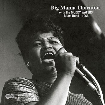 Big Mama Thornton - With The Muddy Waters Blues Band