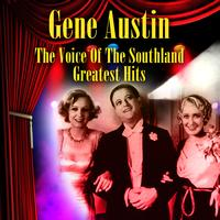 Gene Austin - The Voice Of The Southland - Greatest Hits