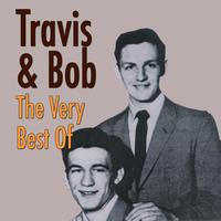 Travis & Bob - The Very Best Of