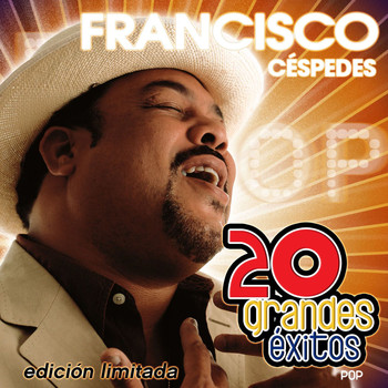 Francisco Cespedes - 20 Grandes Exitos