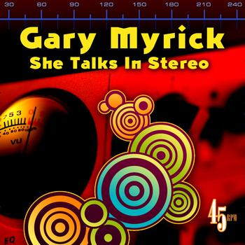 Gary Myrick - She Talks In Stereo (Re-Recorded / Remastered)