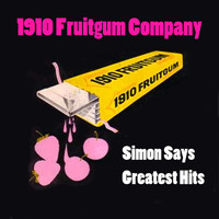 1910 Fruitgum Company - Simon Says - Greatest Hits (Re-Recorded / Remastered Versions)