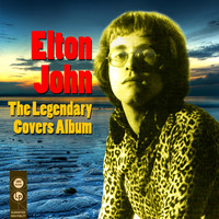 Elton John - The Legendary Covers Album