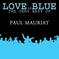 Paul Mauriat - Love is Blue The very best of Paul Mauriat
