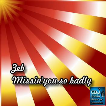 Zeb - Missin'You So Badly