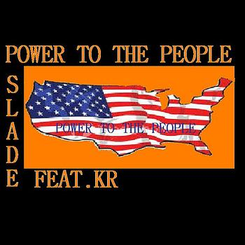 Slade - Power To the People (feat. KR)