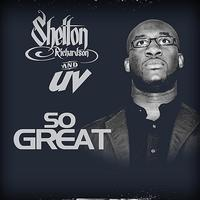 Shelton Richardson & UV - So Great