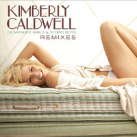 Kimberly Caldwell - Desperate Girls & Stupid Boys (Remix)