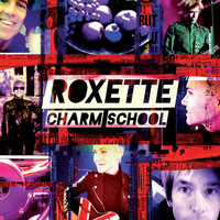Roxette - Charm School (Deluxe Edition)