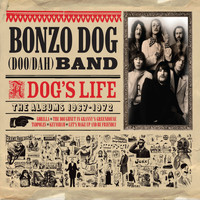 The Bonzo Dog Band - A Dog's Life (The Albums 1967 - 1972) (Explicit)