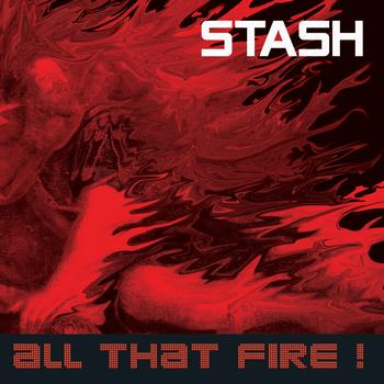 Stash - All That Fire