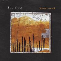 The Stabs - Dead Wood (Explicit)