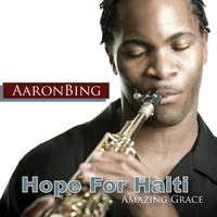 Aaron Bing - Amazing Grace Hope For Haiti