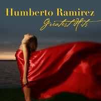 Humberto Ramirez - Greatest Hits