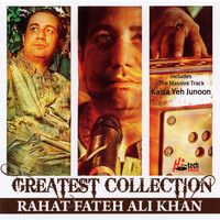 Rahat Fateh Ali Khan - Greatest Collection - Rahat Fateh Ali Khan