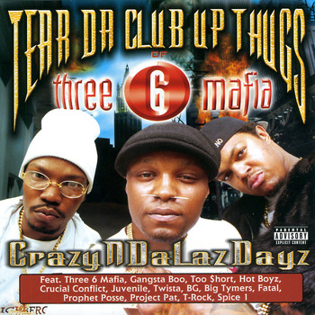 Tear Da Club Up Thugs - CrazyNDaLazDayz (Explicit)