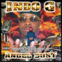 Indo G - Angel Dust (Explicit)