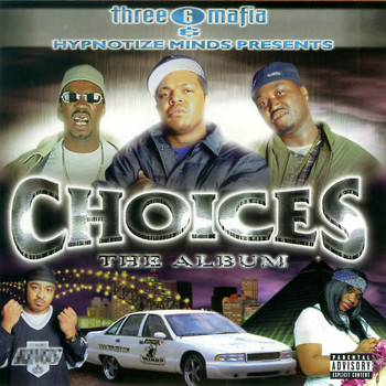 Three 6 Mafia - Choices: The Album (Explicit)
