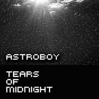 Astroboy - Tears Of Midnight