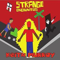 Keith Murray - Strange Encounter - EP