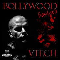 Vtech - Bollywood Bastard