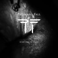 Pride And Fall - In My Time Of Dying