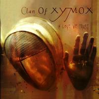 Clan Of Xymox - In Love We Trust