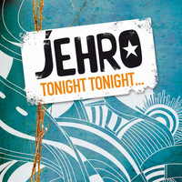 Jehro - Tonight Tonight
