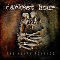 Darkest Hour - The Human Romance (Bonus Track Edition)