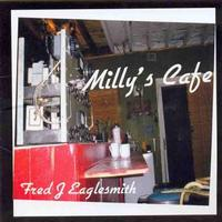 Fred Eaglesmith - Milly's Café