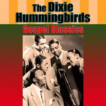 The Dixie Hummingbirds - Gospel Classics