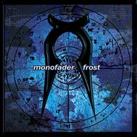 Monofader - Frost