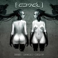 GRENDEL - Chemicals + Circuitry