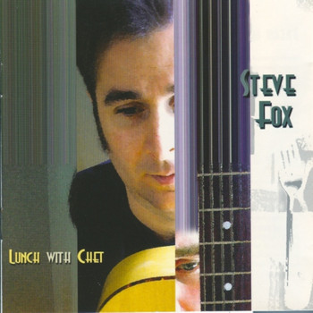 Steve Fox - Lunch With Chet