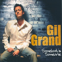 Gil Grand - Somebody's Someone