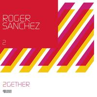 Roger Sanchez - 2Gether