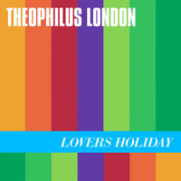 Theophilus London - Lovers Holiday (Explicit)