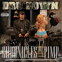 Dru Down - Chronicles Of A Pimp (Explicit)