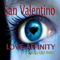 Angelo Grey Band - San Valentino (Love Affinity)